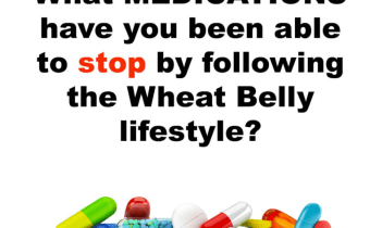 Live the Wheat Belly lifestyle, get off prescription medications