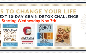 Coming Wed Nov 7th: A bigger and better Wheat Belly 10-Day Grain Detox Challenge!