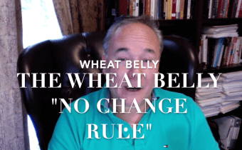 "The Wheat Belly ""No Change Rule"" to Reverse Type 2 Diabetes and Accelerate Weight Loss"