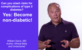 Can you slash risk for complications of type 2 diabetes? Yes: Become NON-diabetic!