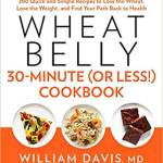 Wheat Belly 30-Minutes or Less Cookbook