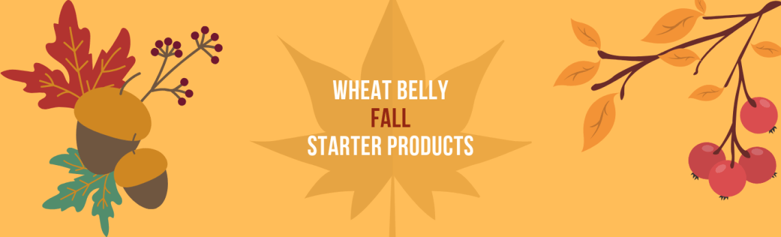 Wheat Belly Fall Starter Products