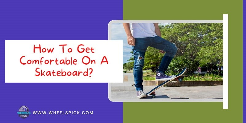 11How To Get Comfortable On A Skateboard