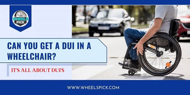 11Can you get a DUI in a wheelchair