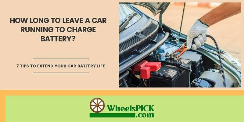 11how long to leave a car running to charge battery