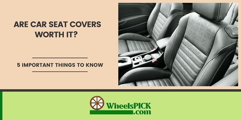 11Are Car Seat Covers Worth It