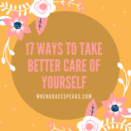 Self -Care - taking better care of yourself