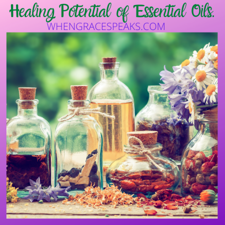 HEALING POTENTIAL OF ESSENTIAL OILS