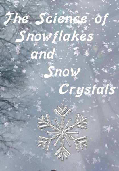 How Snowflakes are Formed – ~ When Life is Good ~
