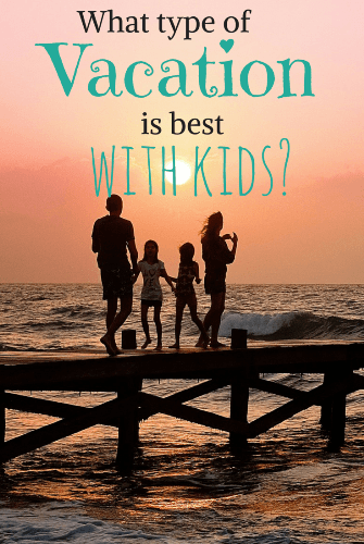 What type of vacation is best for kids