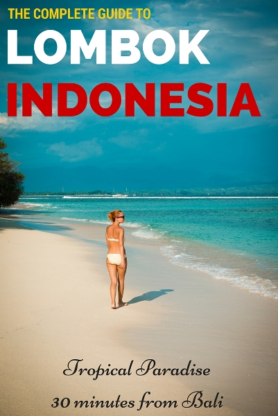 THE COMPLETE GUIDE TO things to do in Lombok Indonesia