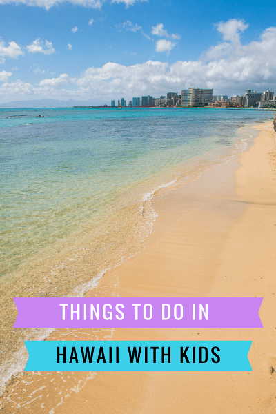 things to do in hawaii with kids s
