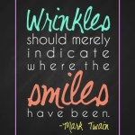 "Mark Twain's ""Where The Smiles Have Been"" Quote: FREE Printable (3 Versions)!"