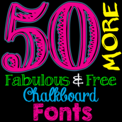 50 MORE Fabulous and Free Chalkboard Fonts