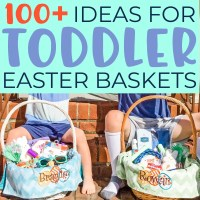 Over 100 Toddler Easter Basket Ideas for an Eggstra Special Easter!