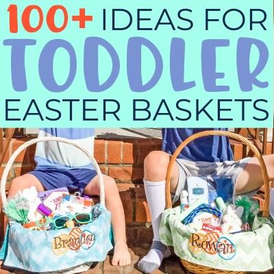 100+ Toddler Easter Basket Ideas.