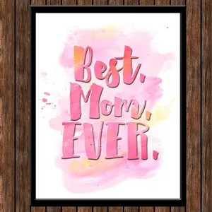 FREE Watercolor 'Best. Mom. Ever.' Printable!