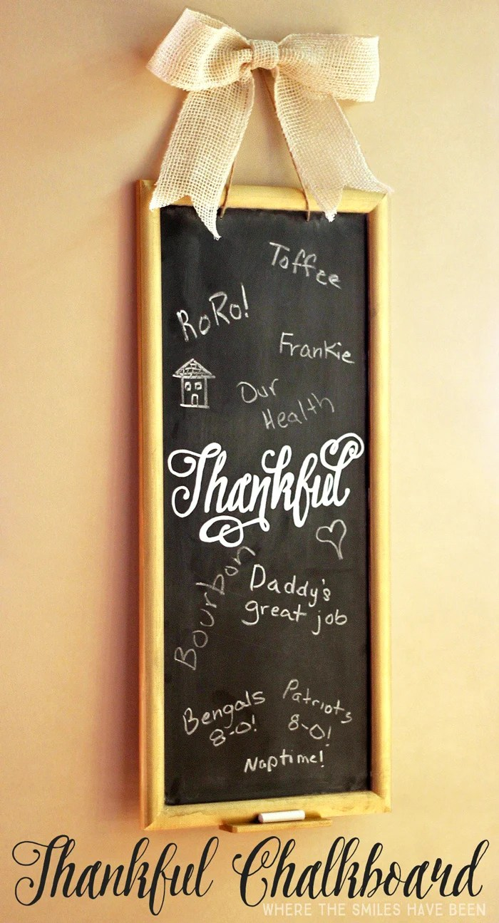 DIY Thankful Chalkboard   Where The Smiles Have Been