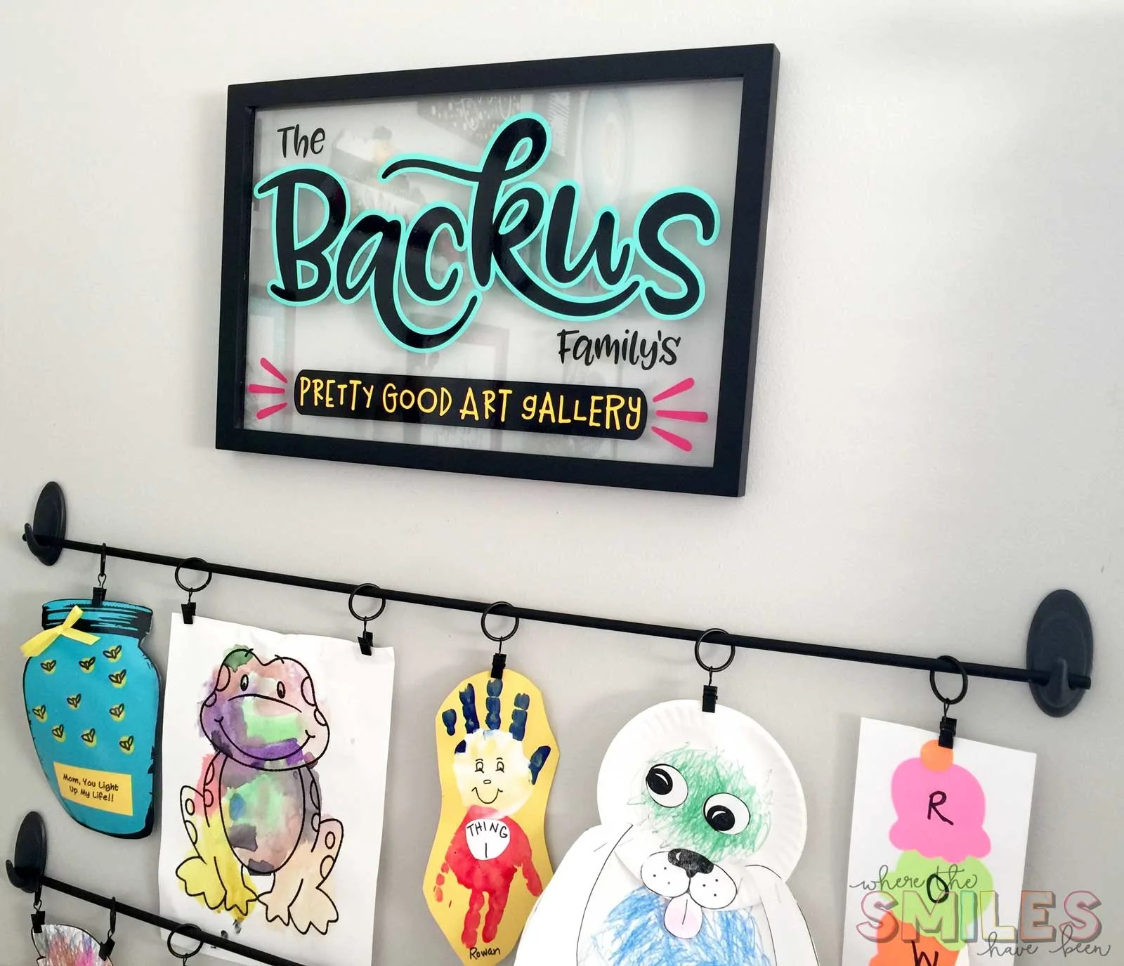 Personalized Family Art Gallery Sign: Not Fine Art, But Still Pretty Good!   Where The Smiles Have Been #kidsart #artdisplay #Silhouette #Cricut