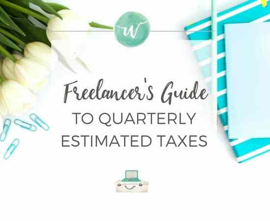 Freelancer's Guide to Quarterly Estimated Taxes