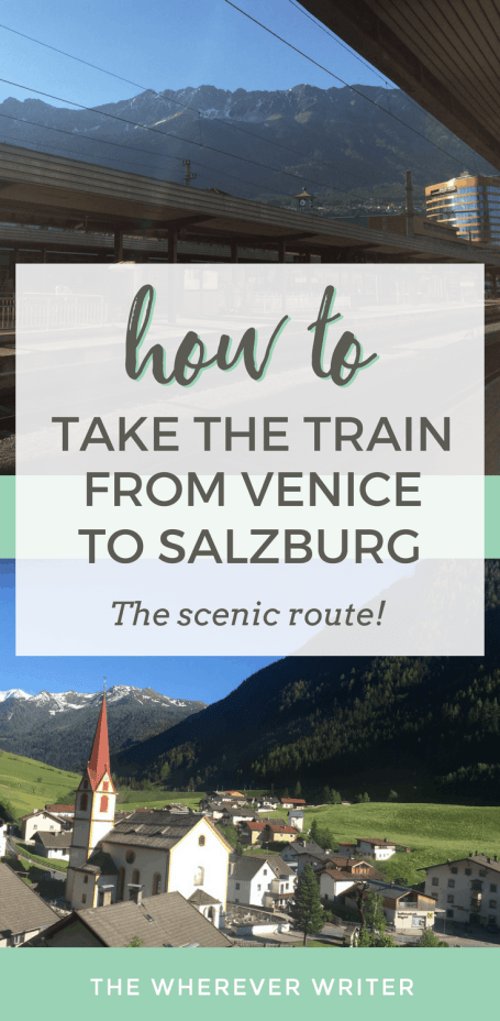 How to Take the Train From Venice to Salzburg - The scenic route!