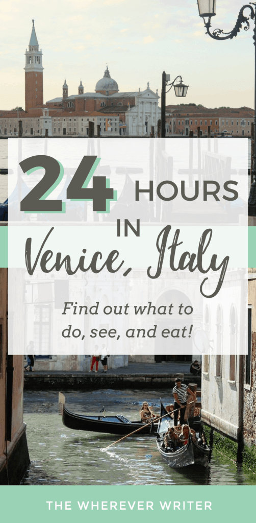 24 Hours in Venice, Italy - What to do, see, and eat