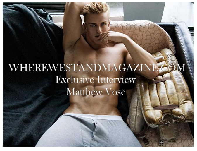 Exclusive Interview With Model Matthew Vose | Photographed by Rick Day and Larry Hamilton