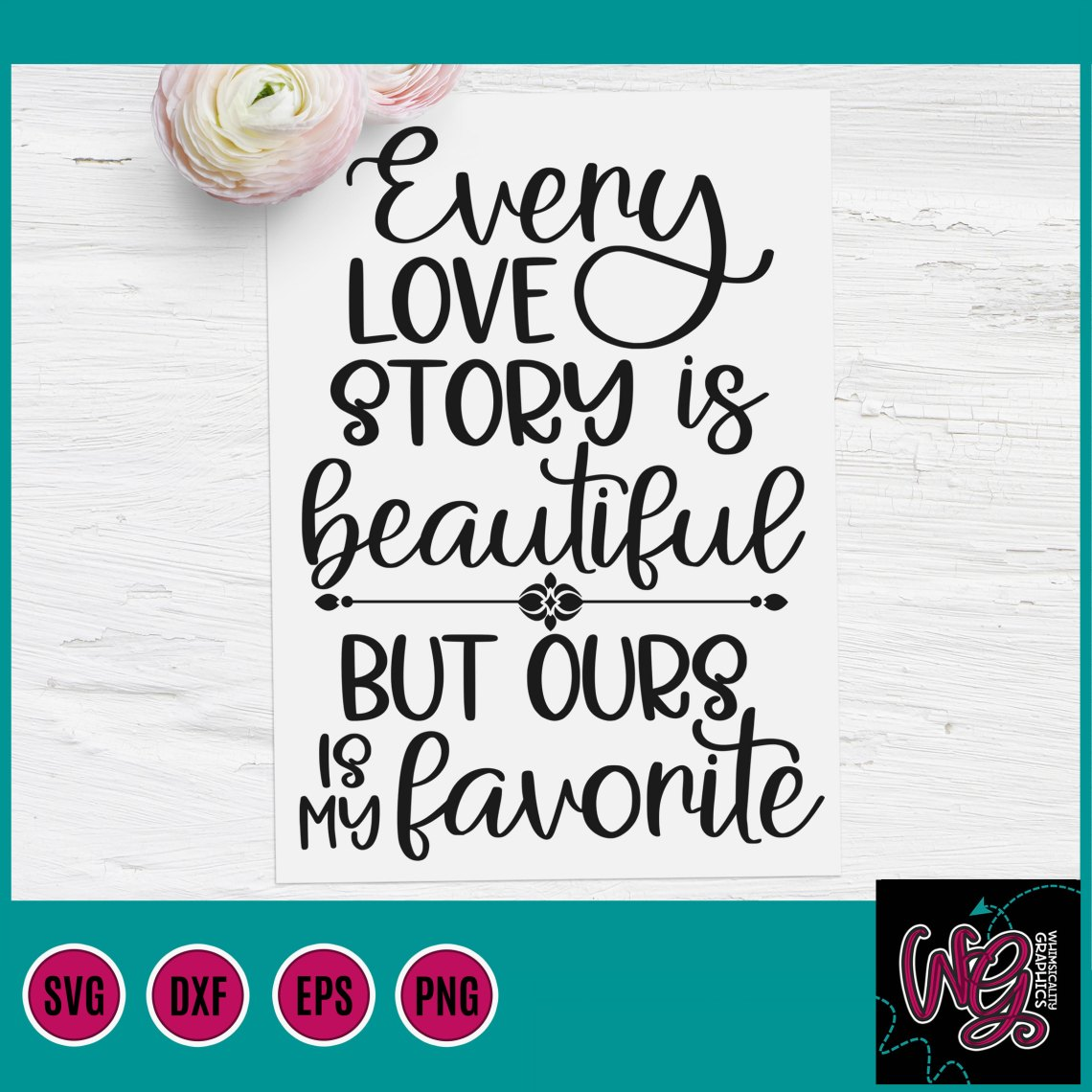 Download Every Love Story is Beautiful SVG, DXF, PNG, EPS
