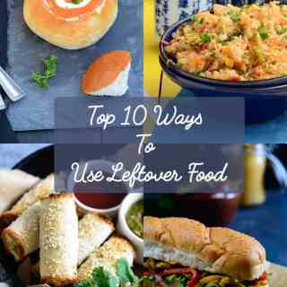 Top 10 Ways To Use Leftover Food