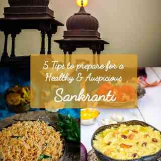 5 Tips to prepare for a Healthy & Auspicious Sankranti