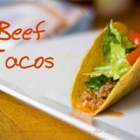Beef Tacos - my new fav taco recipe