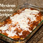 Mexican Beef Casserole and Homemade Enchilada Sauce