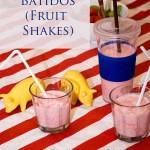 Batidos (Fruit Shakes)