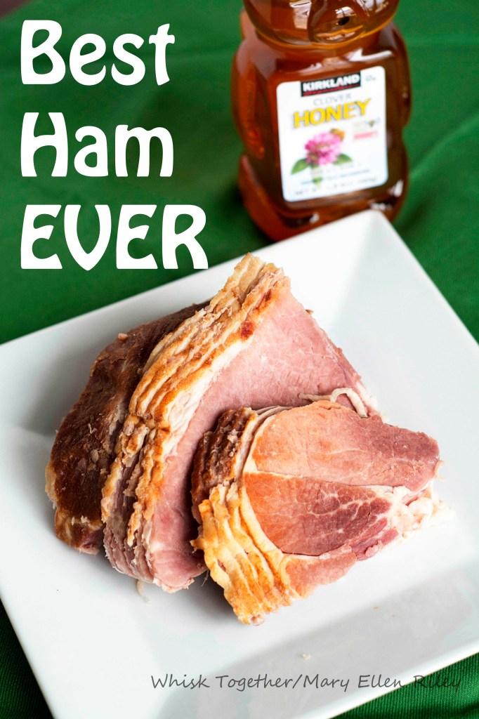 Best Ham Ever on Whisk Together