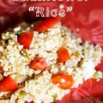 "Mexican Cauliflower ""Rice"""