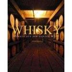 Whisky: Marken aus der ganzen Welt