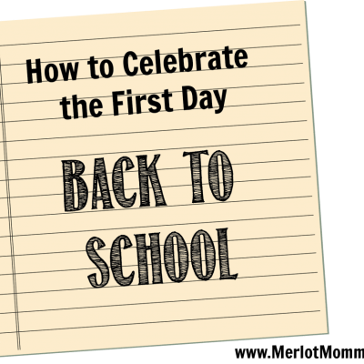 How to Celebrate the First Day Back to School