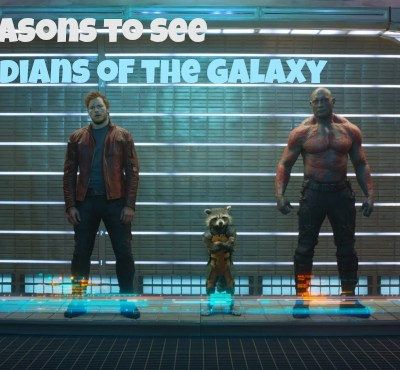 10 Reasons to See GUARDIANS OF THE GALAXY #GuardiansOfTheGalaxyEvent #GOTG