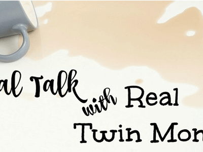 Real Talk with Real Twin Moms – January