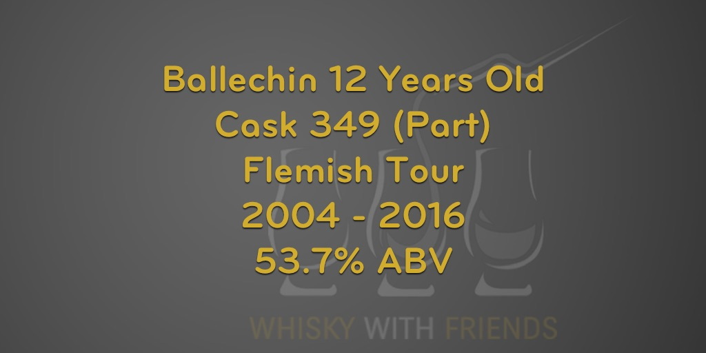 Ballechin 12 Years Old - Cask 349 (Part) - Flemish Tour