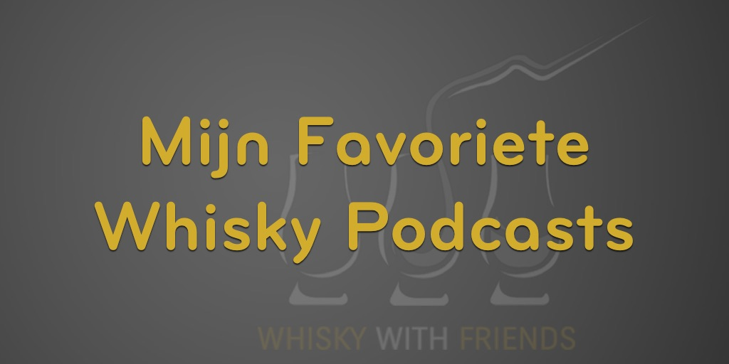 Mijn Favoriete Whisky Podcasts