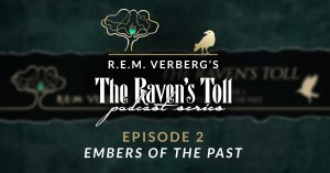 The Raven's Toll - Episode 2 by R.E.M. Verberg