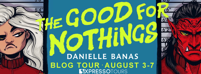 Xpresso Tours Presents: The Good For Nothings by Danielle Banas
