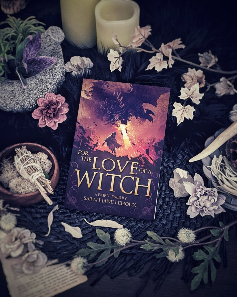 For the Love of a Witch by Sarah-Jane Lehoux