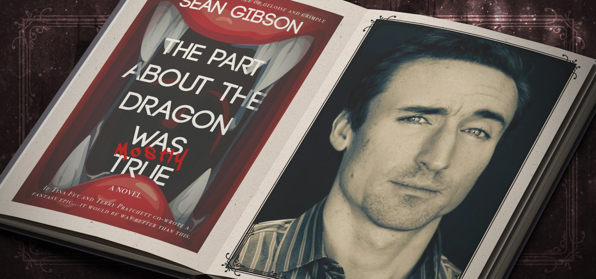 The Part About the Dragon Was (Mostly) True by Sean Gibson