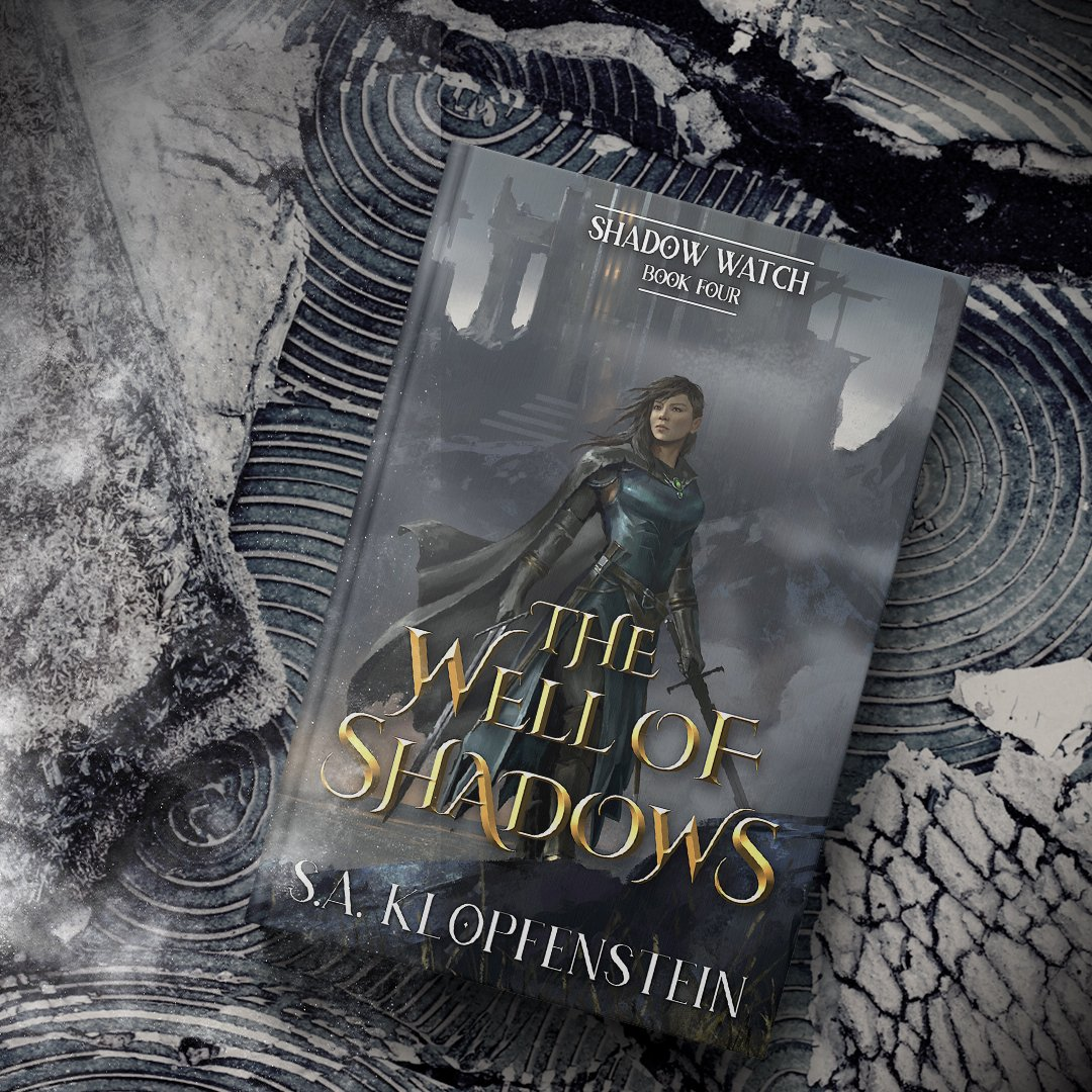 The Well of Shadows by S.A. Klopfenstein