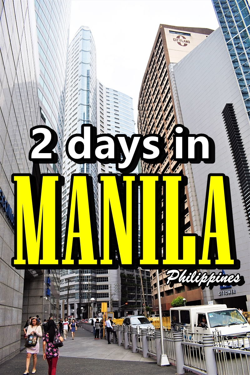 2 days in Manila, Philippines