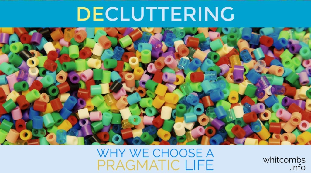 Decluttering: Why We Choose a Pragmatic Life