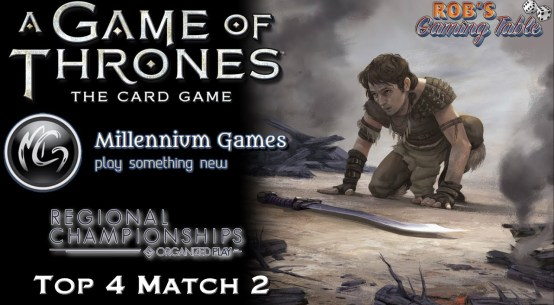 Game of Thrones LCG: Rochester, NY Regionals 2017 Top 4.2