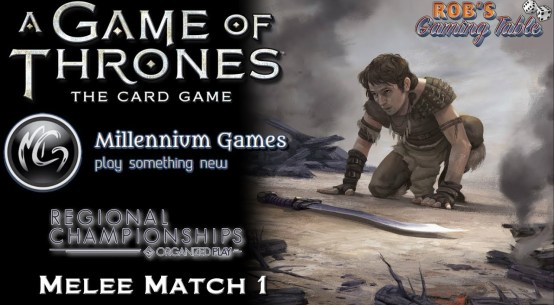 Game of Thrones LCG: Rochester, NY Regionals 2017 Melee #1